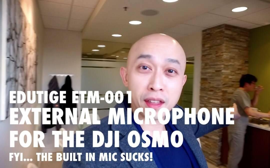 External Microphone for the DJI Osmo – Edutige ETM-001 [VIDEO]