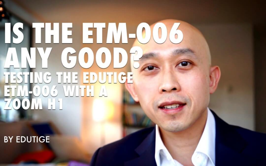 Is the ETM-006 Any Good? Edutige ETM-006 with Zoom H1 Vs Camera Built In Mic [VIDEO]