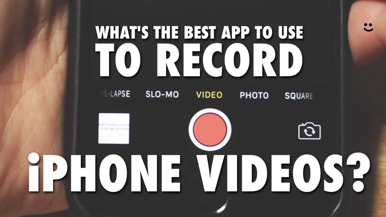what s the best iphone what s the best app to use to record iphone 16482