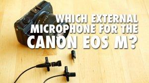 Best Canon EOS M vlogging microphone